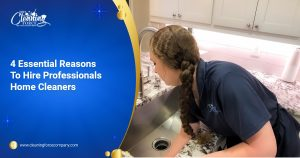 The Cleaning Force - 4 Essential Reasons To Hire Professionals Home Cleaners