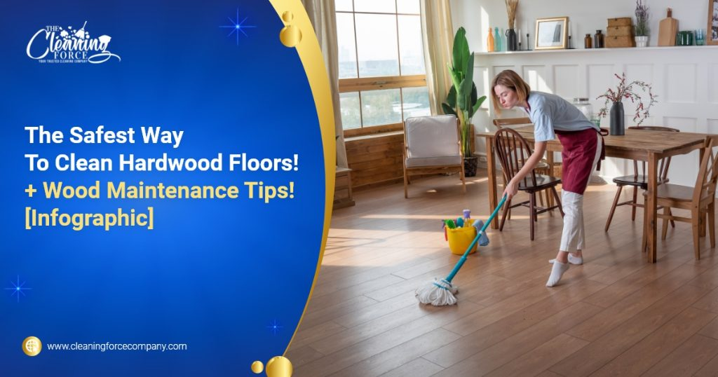 The Safest Way To Clean Hardwood Floors! + Wood Maintenance Tips! [Infographic]